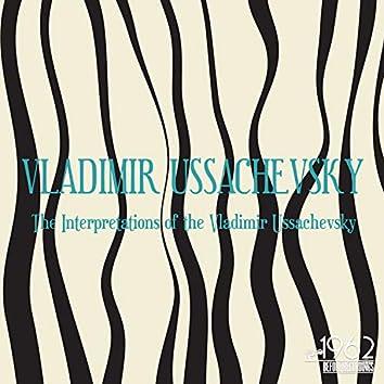 The Interpretations of the Vladimir Ussachevsky