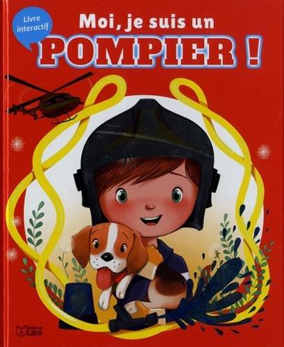Moi, je suis un pompier ! - Dès 3 ans