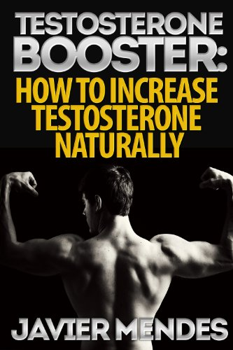 Testosterone Booster: How to Increase Testosterone Naturally (English Edition)