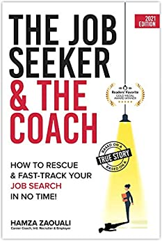 The Job Seeker & The Coach: How to Rescue and Fast-Track Your Job Search in No Time! (English Edition) par [Hamza Zaouali]