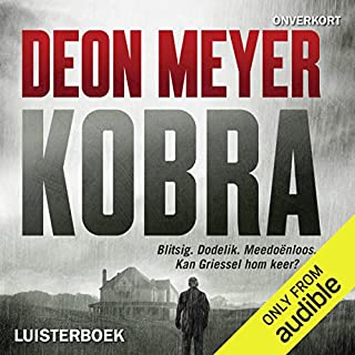 Kobra     Afrikaans Edition              By:                                                                                                                                 Deon Meyer                               Narrated by:                                                                                                                                 Nic De Jager                      Length: 10 hrs and 42 mins     23 ratings     Overall 4.7