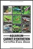Aquarium Carnet d'Entretien: Crevettes d'eau douce | Journal de bord entretien aquarium à remplir.