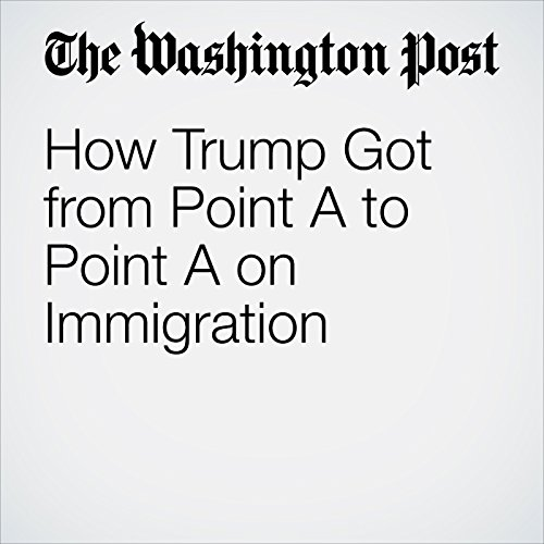 How Trump Got from Point A to Point A on Immigration audiobook cover art