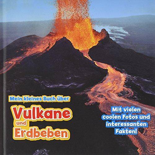 Mein kleines Buch über Vulkane und Erdbeben (CORONA Sachbücher)