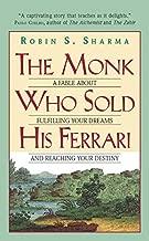 The Monk الذين ي ُ باع His سيارة Ferrari: A fable حوالي fulfilling أحلامك وأمنياتك يصل الخاصة بك Destiny