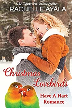 Christmas Lovebirds: The Hart Family (Have a Hart Book 1) by [Rachelle Ayala]
