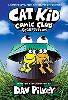 Cat Kid Comic Club  Perspectives  From the Creator of Dog Man  Cat Kid Comic Club #2