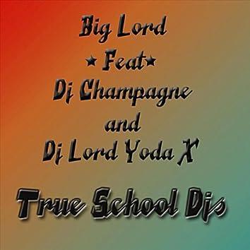 True School djs (feat. DJ Champagne & DJ Lord Yoda X)