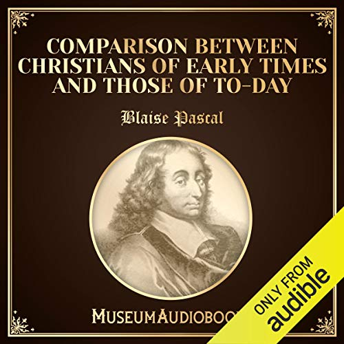 Comparison Between Christians of Early Times and Those of Today audiobook cover art