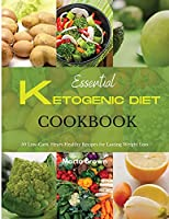 Essential Ketogenic Diet Cookbook: 50 Low-Carb, Heart-Healthy Recipes for Lasting Weight Loss