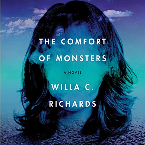 The Comfort of Monsters Audiobook By Willa C. Richards cover art