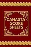 Canasta Score Sheets: Canasta Score Sheets, Canasta Scorebook, Canasta Score Pads, Scorekeeping Book, Scorecards, Record Scorekeeper Book Gifts for ... Thanksgiving, Vacation, with 110 Pages.