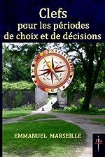 Clefs pour les périodes de choix et de décisions d'Emmanuel Marseille