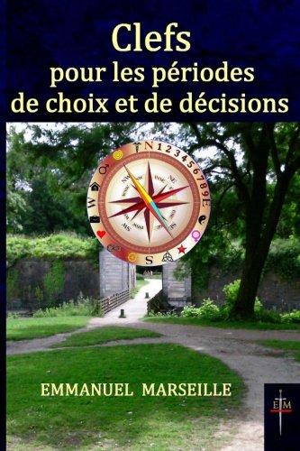 Clefs pour les périodes de choix et de décisions