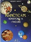 Planète F.M. Volume 1A - Répertoire et théorie