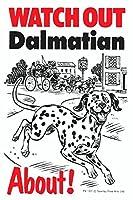 WATCH OUT Dalmatian アニメイラストサインボード:ダルメシアン(A) イギリス製 英語看板 Made in U.K [並行輸入品]