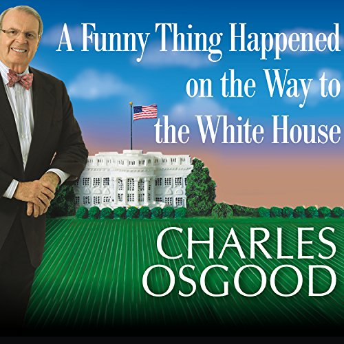 A Funny Thing Happened on the Way to the White House audiobook cover art
