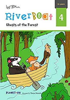 Ghosts of the Forest: Teach Your Children Friendship and Team Spirit (Riverboat Series Chapter Books Book 4) by [Ingo Blum, Tanya Maneki]
