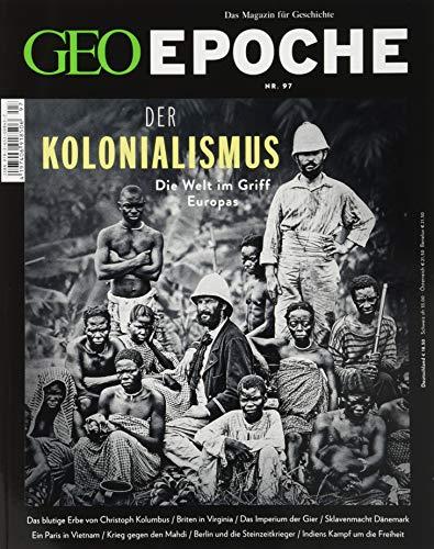 GEO Epoche mit DVD 97/2019 - Der Kolonialismus: DVD: Black Heart – White Men