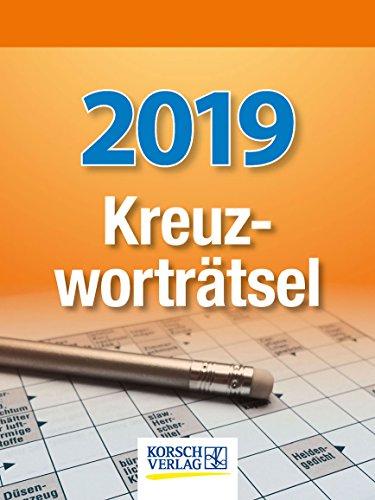 Kreuzworträtsel 254819 2019: Tages-Abreisskalender mit einem neuen Kreuzworträtsel für jeden Tag I Aufstellbar I 12 x 16 cm