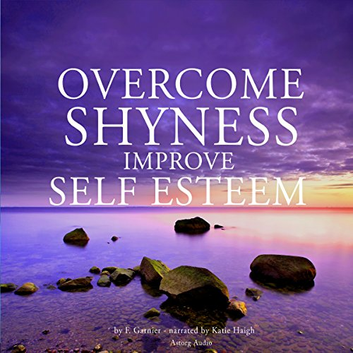 Overcome shyness and improve self-esteem: best techniques audiobook cover art