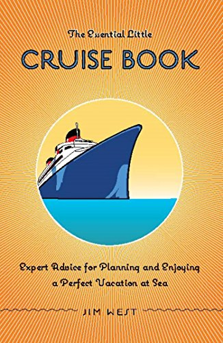 Essential Little Cruise Book: Expert Advice for Planning and Enjoying a Perfect Vacation at Sea (English Edition)