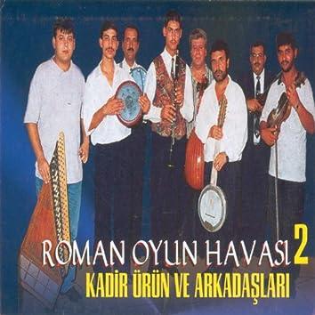 Kadir Ürün 97 - Roman Oyun Havaları