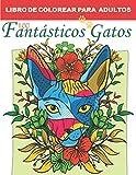 Libro de Colorear para Adultos - 100 Gatos: Relájate y fomenta la creatividad con más de 100 Páginas para colorear con fantásticos gatos lindos, ... colorear anti estrés con diseños relajantes.