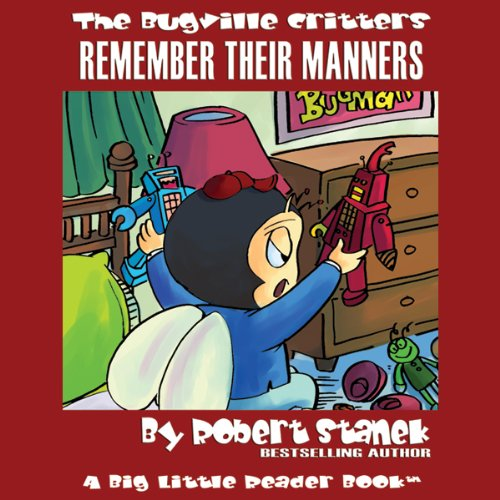 The Bugville Critters     Buster and His Friends Remember Their Manners: Buster Bee's Adventure Series, Book 11              By:                                                                                                                                 Robert Stanek                               Narrated by:                                                                                                                                 Victoria Charters                      Length: 23 mins     3 ratings     Overall 4.7