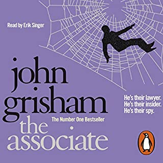 The Associate                   By:                                                                                                                                 John Grisham                               Narrated by:                                                                                                                                 Erik Singer                      Length: 6 hrs     34 ratings     Overall 3.8