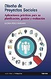 Diseño de Proyectos Sociales: Aplicaciones prácticas para su planificación, gestión y...