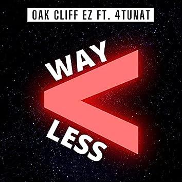 Way Less
