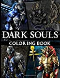 Dark Souls Coloring Book: Dark Souls Coloring Books For Adults, Tweens