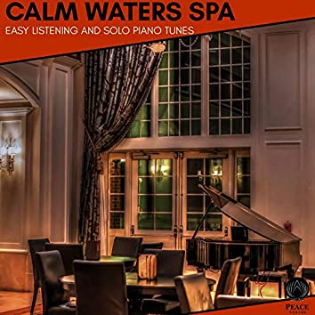 Calm Waters Spa - Easy Listening And Solo Piano Tunes