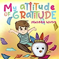 My Attitude of Gratitude: Growing Grateful Kids. Teaching Kids To Be Thankful - Focus on the Family. Children's Books Ages 3-5, Rhyming story. Picture Book. (Oliver's Tips for Kids)
