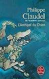 L'Archipel du Chien: Roman (Littérature)