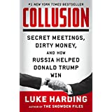 Collusion: Secret Meetings, Dirty Money, and How Russia Helped Donald Trump Win (English Edition)