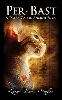 Per-Bast: A Tale of Cats in Ancient Egypt by [Lara-Dawn Stiegler]