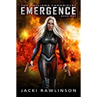 Emergence: A Space Opera Adventure (The Emiliana Chronicles Book 1)