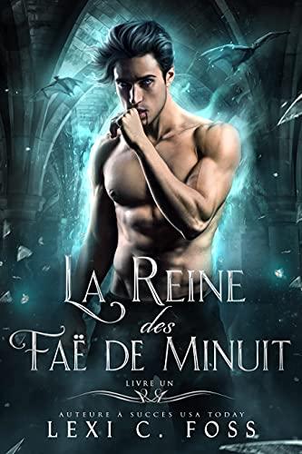 La Reine des Faë de Minuit : Livre Un