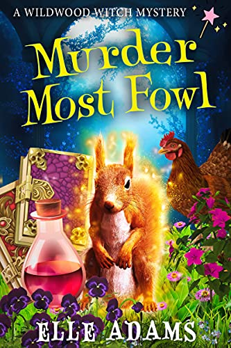 Murder Most Fowl (A Wildwood Witch Mystery Book 2) by [Elle Adams]