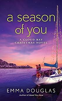 A Season of You: A Cloud Bay Christmas Novel by [Emma Douglas]