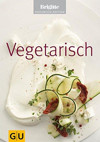 Vegetarisch (Gesunde Küche)