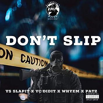 Don't Slip (feat. Patz, Whyem, YS Slapit & Yc Didit)
