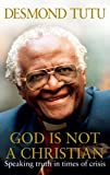 God Is Not A Christian by Desmond Tutu (2013-04-04)
