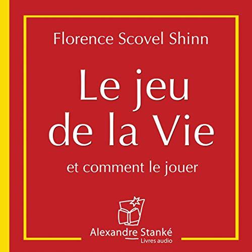 Le jeu de la vie - et comment le jouer Audiobook By Florence Scovel Shinn cover art