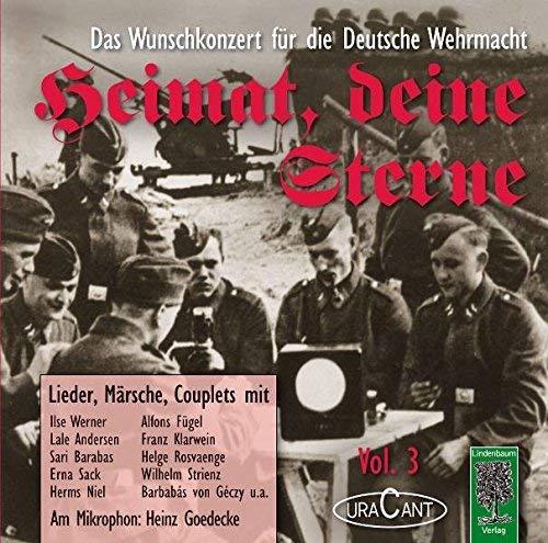 Heimat, deine Sterne. Das Wunschkonzert der Deutschen Wehrmacht. Vol.3: Lieder, Märsche, Couplets by Pascher, Fridhardt (2011) Audio CD