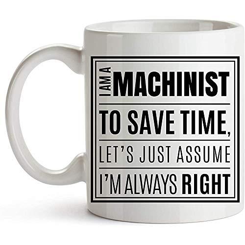 Taza de café para maquinistas - Taza de café maquinista - Soy un maquinista. Siempre estoy en lo correcto
