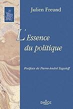 L'essence du politique: Réimpression de la 3e édition de 1986 (Bibliothèque Dalloz) (French Edition)