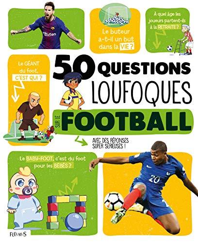 50 questions loufoques sur le football